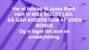 Anders Dam Svar og bevis at jyske bank ikke er en løgnagtig bank Eller gå af