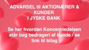 Advarsel i mod at blive aktionær i jyske bank Svig sag mod jyske bank på vej retsligt i Viborg byret BS 99-698/2015