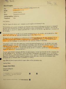 9 januar 2012 skriver Banksælger Casper Dam Olsen skriver, at vi har lavet (omlagt) det bagvedliggende lån om Hvad betyder bagved, dette kan Anders Dam svare på i Viborg byret