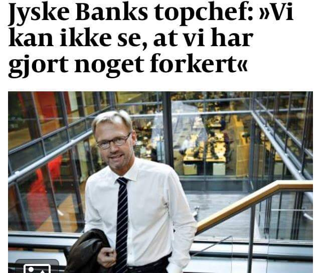 Jyske Banks Fundament When Danish banks deceive their customers. The customer is usually the small one But make no mistake about the size. Customer gives the entire board a slap, in i cortroom 30/9-2019 BS 1-698/2015 / Jyske Bank Board Member Philip Baruch wrote May 31, 2016. That the bank, is informed that the customer has reported JYSKE BANK to the police, for, among other things, fraud And that the group management, took such notice with serenity Meanwhile, the members of the group management, continue to support whether Jyske Bank's continued fraud thus the customer continues to be exposed to the bank's million fraud to this day. A case that is being negotiated on September 30 and October 1, 2019 in the City Court of Viborg. Fra Twitter med link til banknyt dk @Finansmin @Justisdep @Statsmin #Justitsministeriet #Statsministeriet #Finansministeriet #Finanstilsynet #Finance #stokes #banks #dkpol #Banking #NSA #FBI #Denmark #JyskeBank #DanskeBank #Nordea #Rådgivning #Sparnord #Jysk #JyskeBankBoxen